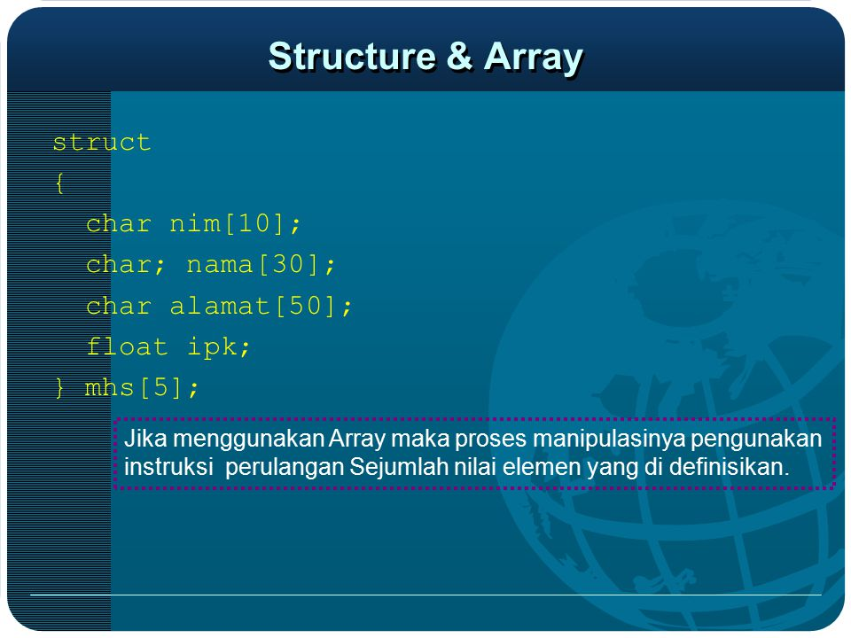 Structure & Array struct { char nim[10]; char; nama[30];